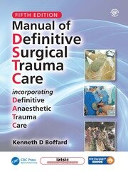 Manual of Definitive Surgical Trauma Care, Fifth Edition - 5th Edition book cover