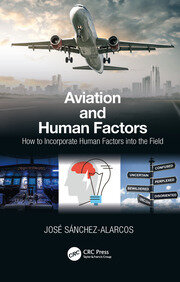 Aviation and Human Factors: How to Incorporate Human Factors into the Field