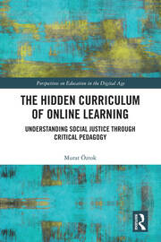 The Hidden Curriculum of Online Learning: Understanding Social Justice through Critical Pedagogy