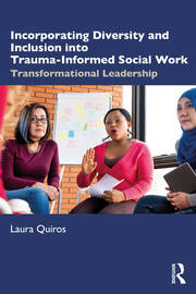 Incorporating Diversity and Inclusion into Trauma-Informed Social Work - 1st Edition book cover