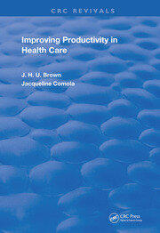 Improving Productivity In Health Care -  1st Edition book cover