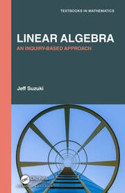 Linear Algebra: An Inquiry-Based Approach
