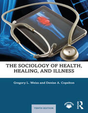 The Sociology of Health, Healing, and Illness - 10th Edition book cover