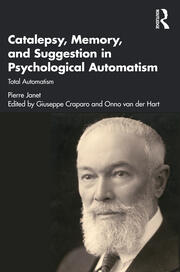 Catalepsy, Memory and Suggestion in Psychological Automatism - 1st Edition book cover