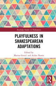 Playfulness in Shakespearean Adaptations