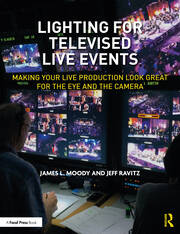 Lighting for Televised Live Events : Making Your Live Production Look Great for the Eye and the Camera - 1st Edition book cover