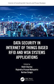 Data Security in Internet of Things Based RFID and WSN Systems Applications - 1st Edition book cover