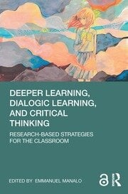 Deeper Learning, Dialogic Learning, and Critical Thinking book cover