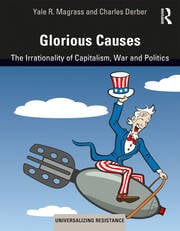 Glorious Causes : The Irrationality of Capitalism, War and Politics - 1st Edition book cover