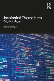 Sociological Theory in the Digital Age - 1st Edition book cover