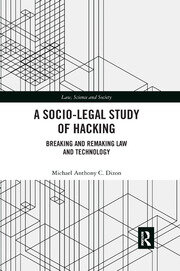 A Socio-Legal Study of Hacking - 1st Edition book cover