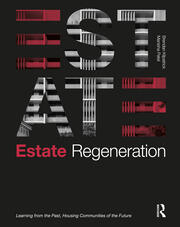Estate Regeneration : Learning from the Past, Housing Communities of the Future - 1st Edition book cover