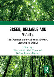 Green, Reliable and Viable: Perspectives on India's Shift Towards Low-Carbon Energy - 1st Edition book cover