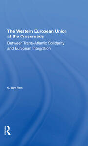 The Western European Union At The Crossroads - 1st Edition book cover