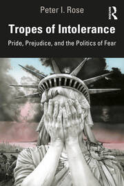 Tropes of Intolerance : Pride, Prejudice, and the Politics of Fear - 1st Edition book cover