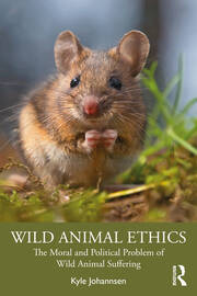 Wild Animal Ethics - 1st Edition book cover