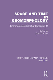 Space and Time in Geomorphology - 1st Edition book cover