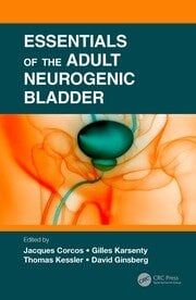 Essentials of the Adult Neurogenic Bladder - 1st Edition book cover