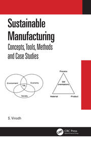 Sustainable Manufacturing: Concepts, Tools, Methods, and Case Studies