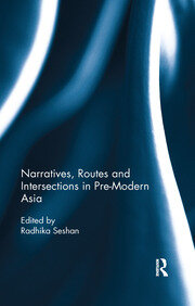 Narratives, Routes and Intersections in Pre-Modern Asia - 1st Edition book cover