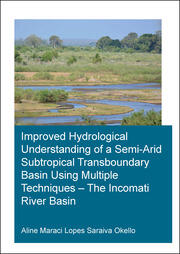 Improved Hydrological Understanding of a Semi-Arid Subtropical Transboundary Basin Using Multiple Techniques - The Incomati River Basin