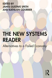 The New Systems Reader : Alternatives to a Failed Economy - 1st Edition book cover