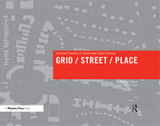 Grid/ Street/ Place : Essential Elements of Sustainable Urban Districts - 1st Edition book cover
