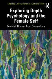 Exploring Depth Psychology and the Female Self - 1st Edition book cover