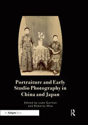 Portraiture and Early Studio Photography in China and Japan - 1st Edition book cover