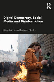 Digital Democracy, Social Media and Disinformation - 1st Edition book cover