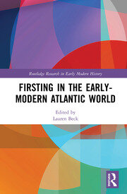 Firsting in the Early-Modern Atlantic World - 1st Edition book cover
