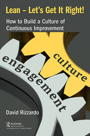 Lean – Let's Get It Right! : How to Build a Culture of Continuous Improvement - 1st Edition book cover