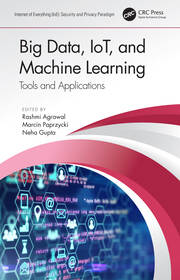 Big Data, IoT, and Machine Learning: Tools and Applications