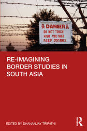 Re-imagining Border Studies in South Asia - 1st Edition book cover
