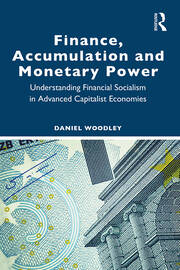 Finance, Accumulation and Monetary Power - 1st Edition book cover