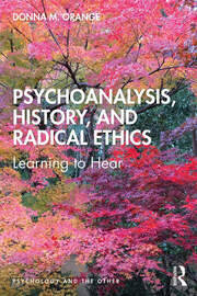 Psychoanalysis, History, and Radical Ethics : Learning to Hear - 1st Edition book cover