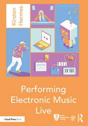 Performing Electronic Music Live - 1st Edition book cover