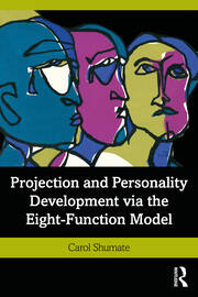 Projection and Personality Development via the Eight-Function Model - 1st Edition book cover