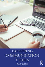 Exploring Communication Ethics -  1st Edition book cover