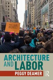Architecture and Labor - 1st Edition book cover