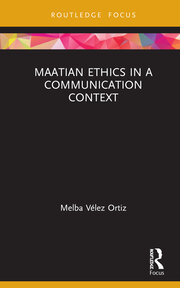 Maatian Ethics in a Communication Context -  1st Edition book cover