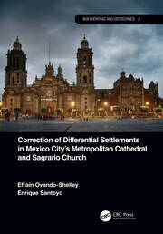 Correction of Differential Settlements in Mexico City's Metropolitan Cathedral and Sagrario Church - 1st Edition book cover