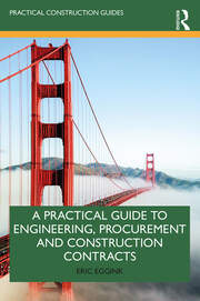 A Practical Guide to Engineering, Procurement and Construction Contracts -  1st Edition book cover