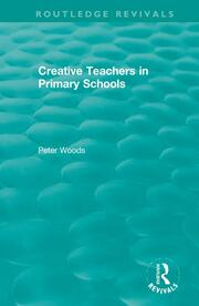 Creative Teachers in Primary Schools - 1st Edition book cover