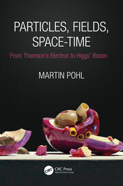 Particles, Fields, Space-Time - 1st Edition book cover