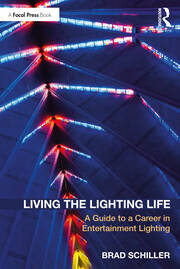 Living the Lighting Life : A Guide to a Career in Entertainment Lighting - 1st Edition book cover