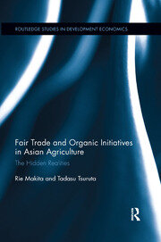 Fair Trade and Organic Initiatives in Asian Agriculture - 1st Edition book cover