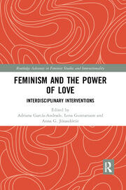 Feminism and the Power of Love - 1st Edition book cover