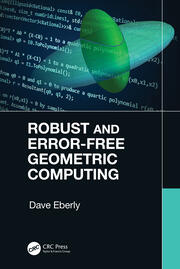 Robust and Error-Free Geometric Computing - 1st Edition book cover