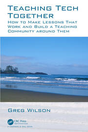 Teaching Tech Together : How to Make Your Lessons Work and Build a Teaching Community around Them - 1st Edition book cover